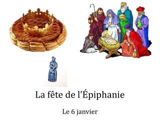 La fête de l'Épiphanie