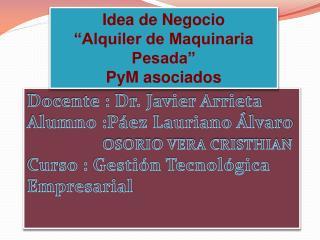 Docente : Dr. Javier Arrieta  Alumno :Páez Lauriano Álvaro OSORIO VERA CRISTHIAN