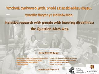 Ymchwil cynhwysol gyda phobl  ag  anableddau dysgu :  troedio llwybr yr Holiad-Uron .