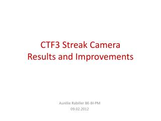 CTF3 Streak Camera Results and Improvements