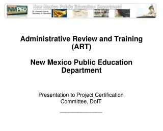 Administrative Review and Training (ART) New Mexico Public Education Department