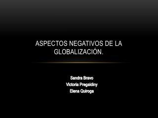 ASPECTOS NEGATIVOS DE LA GLOBALIZACIÓN.