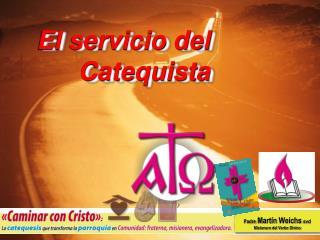 El servicio del  Catequista