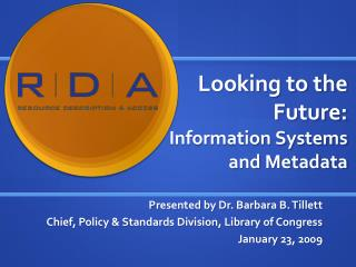 Looking to the Future: Information Systems and Metadata