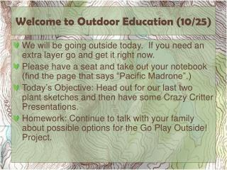 Welcome to Outdoor Education ( 10/25)