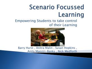 Scenario Focussed Learning