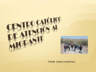 CENTRO CATÓLICO DE ATENCIÓN  AL  MIGRANTE