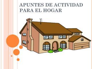 APUNTES DE ACTIVIDAD PARA EL HOGAR