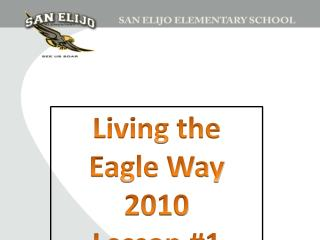 Living the Eagle  Way 2010 Lesson #1