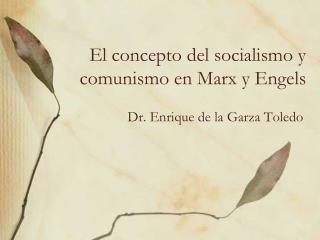 El concepto del socialismo y comunismo en Marx y  Engels