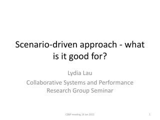 Scenario-driven approach - what is it good for?