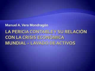 La pericia contable y su relación con la crisis económica  mundial – Lavado de activos