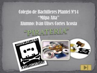 "Colegio de Bachilleres Plantel Nº14 ""Milpa Alta"" Alumno: Iván Ulises Cortes Acosta"