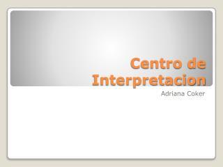 Centro de  Interpretacion