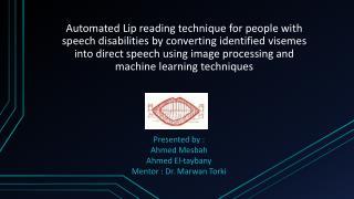 Presented by : Ahmed Mesbah Ahmed  El- taybany Mentor : Dr.  Marwan Torki