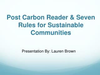 Post Carbon Reader & Seven Rules for Sustainable Communities