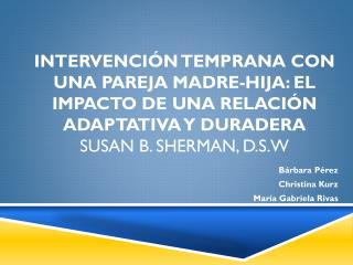 Bárbara Pérez Christina  Kurz María Gabriela Rivas