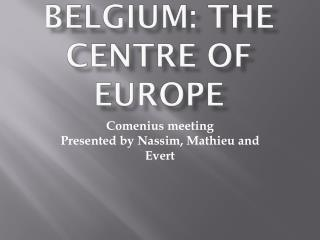 Belgium:  the  centre of Europe