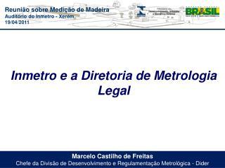 Inmetro e a Diretoria de Metrologia Legal