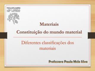 Diferentes  classificações dos materiais