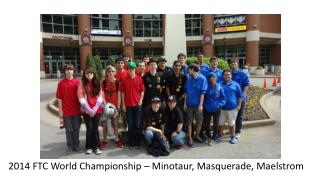 2014 FTC World Championship – Minotaur, Masquerade, Maelstrom
