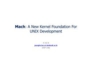 Mach : A New Kernel Foundation For  UNIX Development
