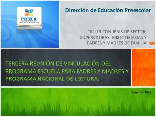 TALLER CON JEFAS DE SECTOR, SUPERVISORAS, BIBLIOTECARIAS Y PADRES Y MADRES DE FAMILIA