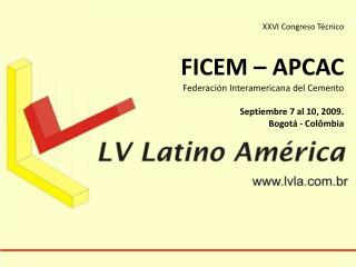 XXVI  Congreso  Técnico FICEM – APCAC Federación  Interamericana  del Cemento