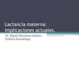 Lactancia materna: implicaciones actuales.