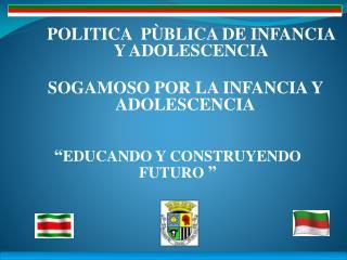 � EDUCANDO Y CONSTRUYENDO FUTURO  �
