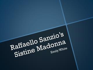 Raffaello Sanzio's   Sistine Madonna