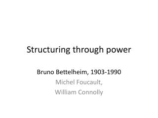 Structuring through power