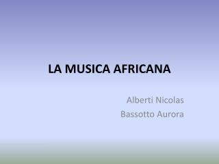 LA MUSICA AFRICANA