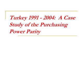 Turkey:  A Case Study of the Purchasing Power Parity
