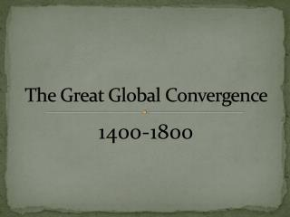 The  Great Global Convergence
