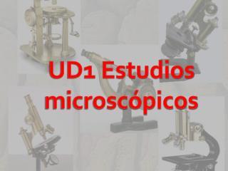 UD1 Estudios microscópicos