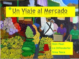 Un  Viaje  al Mercado