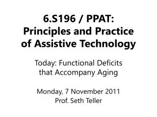 6.S196 / PPAT: Principles and Practice of Assistive Technology