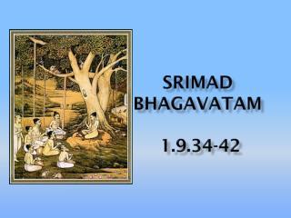 Srimad bhagavatam 1.9.34-42