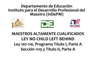 Departamento  de  Educación Instituto para  el  Desarrollo Profesional  del Maestro ( InDePM )