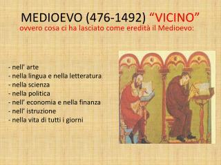 "MEDIOEVO (476-1492)  ""VICINO"""
