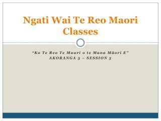Ngati Wai  Te Reo Maori Classes