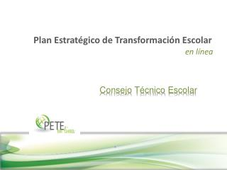 Plan Estratégico de Transformación Escolar en línea