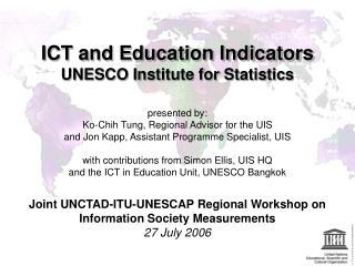 ICT and Education Indicators UNESCO Institute for Statistics