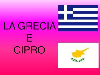LA GRECIA  E  CIPRO
