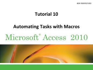 Tutorial 10 Automating Tasks with Macros