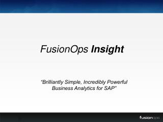 Fusionops Insight :- Business Analytics for SAP