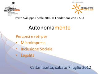 Invito Sviluppo Locale 2010 di Fondazione con il Sud Autonoma mente