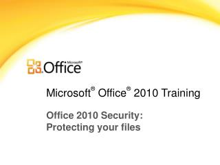 Microsoft ®  Office ® 2010 Training