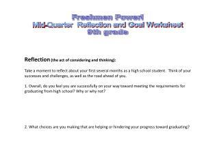 Freshmen Power! Mid-Quarter  Reflection and Goal Worksheet 9th grade